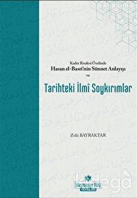 Kader Risalesi Özelinde Hasan El-Basri'nin Sünnet Anlayışı ve Tarihteki İlmi Soykırımlar
