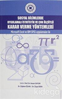 Sosyal Bilimlerde Uygulamalı İstatistik ve Çok Ölçütlü Karar Verme Yöntemleri