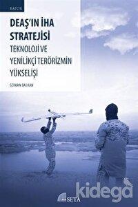 DEAŞ'ın İHA Stratejisi Teknoloji ve Yenilikçi Terörizmin Yükselişi