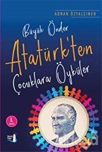 Büyük Önder Atatürk'ten Çocuklara Öyküler