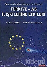 Avrupa Güvenlik ve Savunma Politikası'nın Türkiye - AB İlişkilerine Etkileri