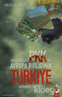 Terör Örgütü PKK ve Avrupa Birliğinin Türkiye Üzerindeki Hedefleri
