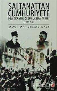Saltanattan Cumhuriyete Demokratik Olgunlaşma Tarihi 1789 - 1938