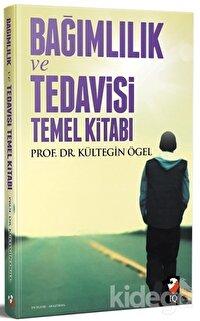 Bağımlılık Tedavisi ve Temel Kitabı