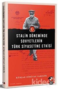 Stalin Döneminde Sovyetlerin Türk Siyasetine Etkisi