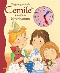 Doğum Gününde Cemile ile Saatleri Öğreniyorum
