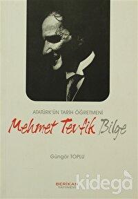 Atatürk'ün Tarih Öğretmeni Mehmet Tevfik Bilge