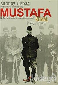 Kurmay Yüzbaşı Hareket Ordusu Kurmay Başkanı Mustafa Kemal