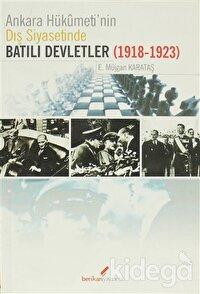 Ankara Hükümeti'nin Dış Siyasetinde Batılı Devletler (1918-1923)