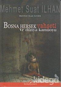 Bosna Hersek Vahşeti ve Dünya Kamuoyu