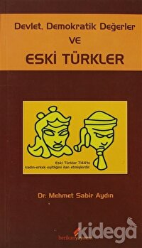 Devlet, Demokratik Değerler ve Eski Türkler