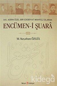 19. Asrın Özel Bir Edebiyat Mahfeli Olarak Encümen-i Şuara