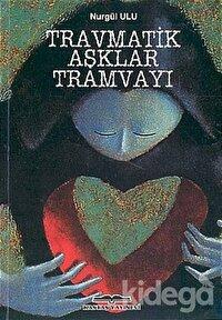 Travmatik Aşklar Tramvayı