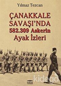 Çanakkale Savaşı'nda 582.309 Askerin Ayak İzleri