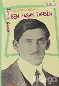 Ben Hasan Tahsin  (İzmirli Çocuk)