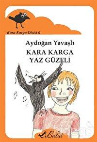 Kara Karga Dizisi - 6 / Kara Karga Yaz Güzeli