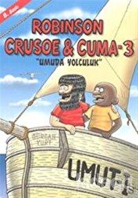 Robinson Crusoe ve Cuma 3 - Umuda Yolculuk