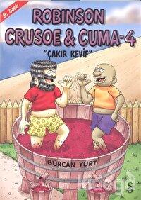 Robinson Crusoe ve Cuma 4: Çakır Keyif