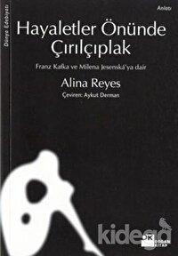 Hayaletler Önünde Çırılçıplak Franz Kafka ve Milena Jesenská'ya dair