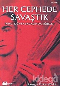Her Cephede Savaştık İkinci Dünya Savaşı'nda Türkler