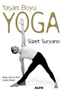 Yaşam Boyu Yoga  Beden, Ruh ve Zihnin Gerçek Dengesi