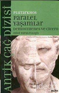 Paralel Yaşamlar Demosthenes ve Cicero (Bioi Paraleloji)