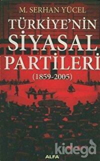 Türkiye'nin Siyasal Partileri (1859-2005)