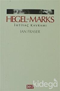 Hegel ve Marks İhtiyaç Kavramı