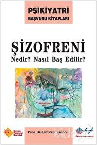 Şizofreni Nedir? Nasıl Baş Edilir?
