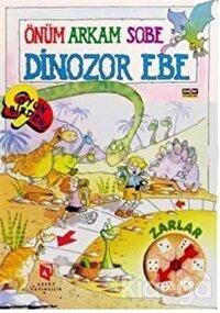 Önüm Arkam Sobe Dinozor Ebe