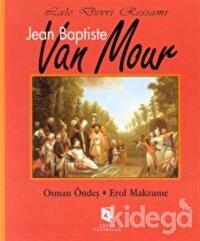 Lale Devri Ressamı Jean Baptiste Van Mour