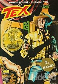 Efsanevi Tex Maceraları Sayı: 8 Maxi Tex 9 ve 10 Kobra Zehiri - Tuzaklı Yol