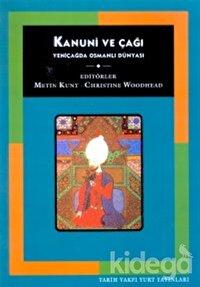 Kanuni ve Çağı Yeniçağda Osmanlı Dünyası
