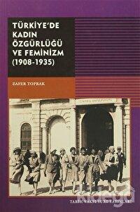 Türkiye'de Kadın Özgürlüğü  ve Feminizm (1908-1935)