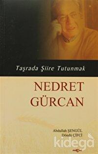 Nedret Gürcan - Taşrada Şiire Tutunmak