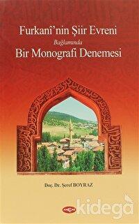 Furkani'nin Şiir Evreni Bağlamında Bir Monografi Denemesi
