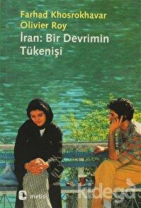 İran: Bir Devrimin Tükenişi