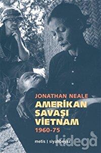 Amerikan Savaşı Vietnam 1960 - 1975