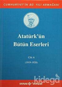Atatürk'ün Bütün Eserleri Cilt: 6 (1919-1920)