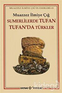 Sumerlilerde Tufan Tufan'da Türkler (1. Hamur)