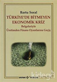 Türkiye'de Bitmeyen Ekonomik Kriz