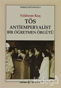 TÖS - Antiemperyalist Bir Öğretmen Örgütü