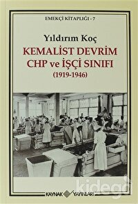 Kemalist Devrim CHP ve İşçi Sınıfı (1919-1946)