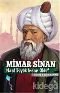 Mimar Sinan Nasıl Büyük İnsan Oldu?