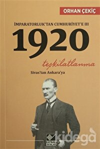 İmparatorluk'tan Cumhuriyet'e 3 - 1920 Teşkilatlanma