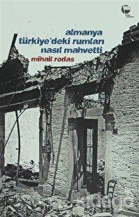 Almanya Türkiye'deki Rumları Nasıl Mahvetti