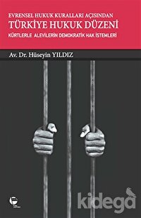 Evrensel Hukuk Kuralları Açısından Türkiye Hukuk Düzeni