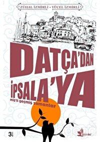 Datça'dan İpsala'ya