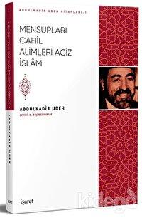 Mensupları Cahil Alimleri Aciz İslam