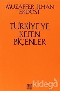 Türkiye'ye Kefen Biçenler